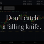 Don't catch a falling knife.